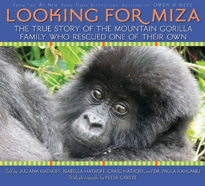 Looking for Miza:  The True Story of the Mountain Gorilla Who Rescued One of Their Own